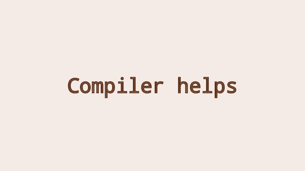 Compiler helps