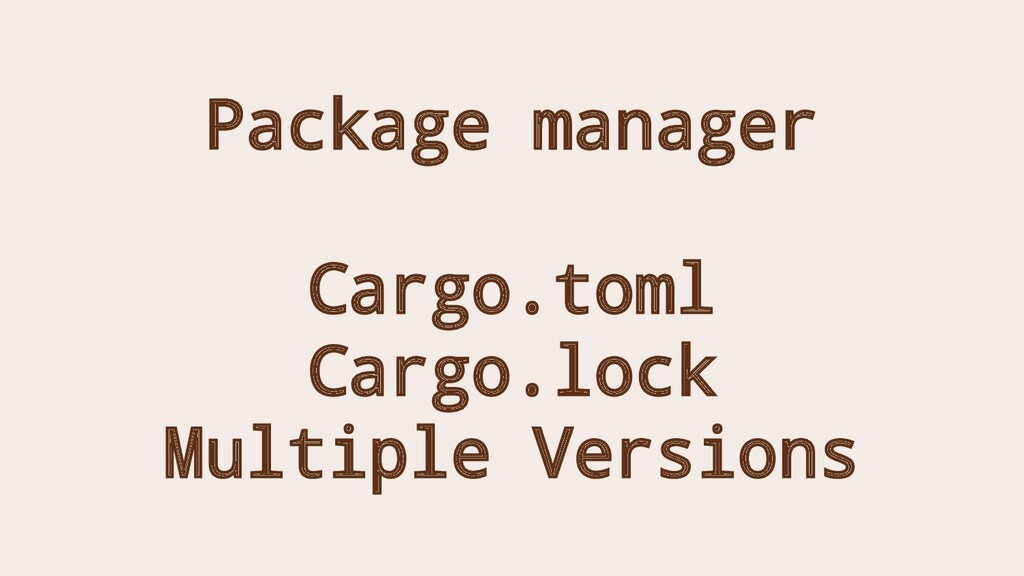 Package manager Cargo.toml Cargo.lock Multiple ...