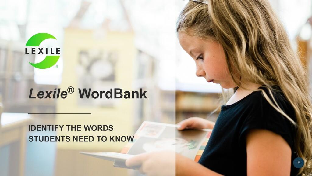 Lexile® WordBank IDENTIFY THE WORDS STUDENTS NE...