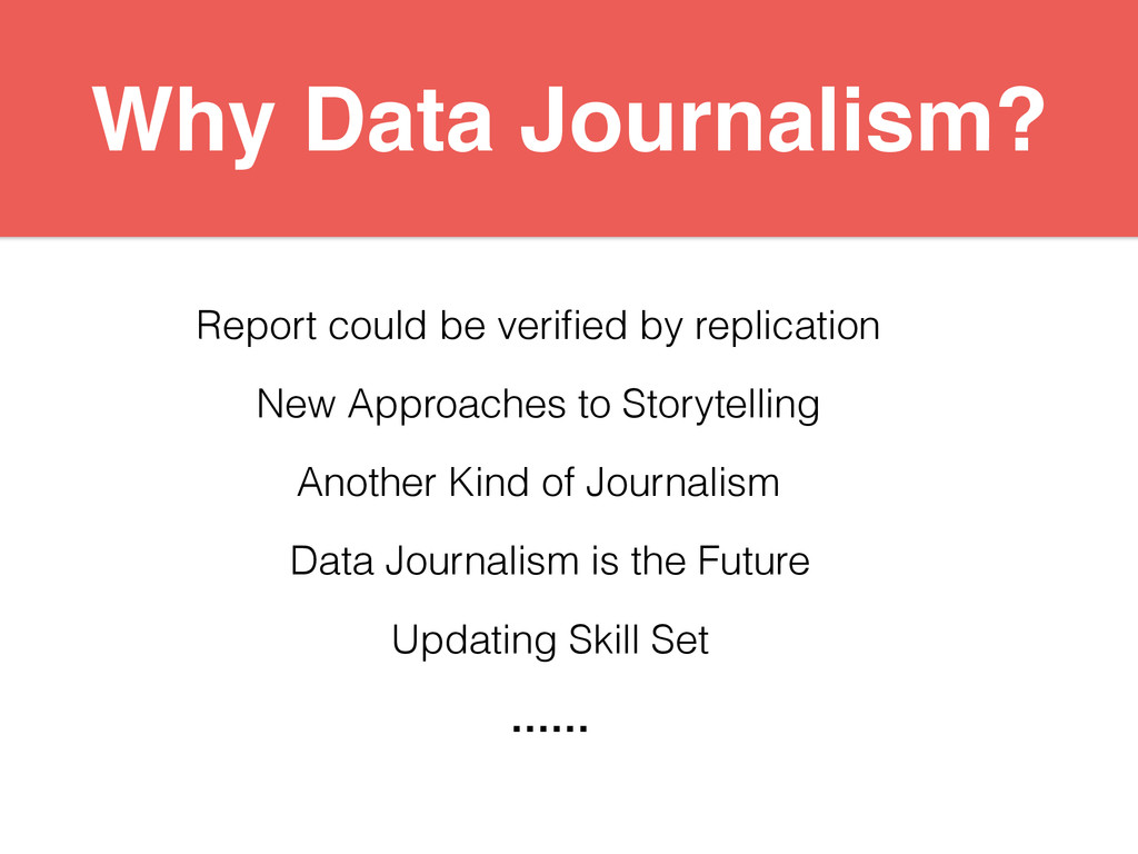 Why Data Journalism? Report could be verified by...