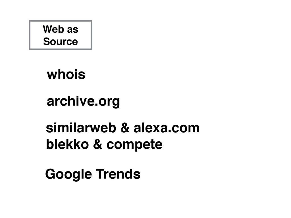 Web as Source whois archive.org similarweb & al...