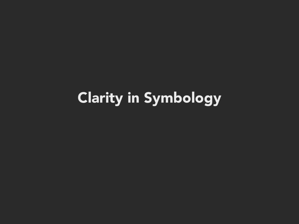 Clarity in Symbology