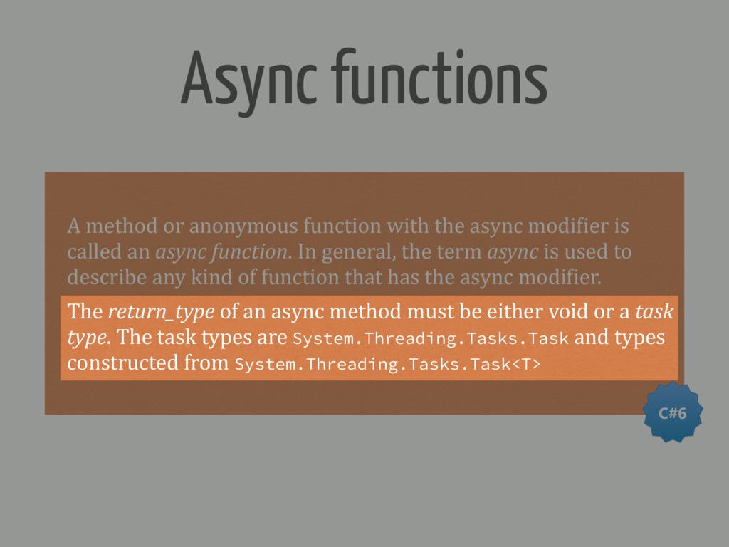 Async functions A method or anonymous function ...
