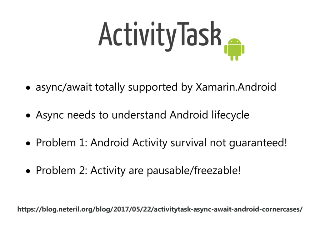ActivityTask • async/await totally supported by...