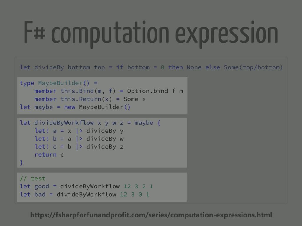 F# computation expression let divideBy bottom t...