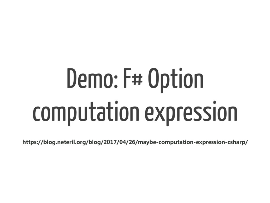 Demo: F# Option computation expression https://...