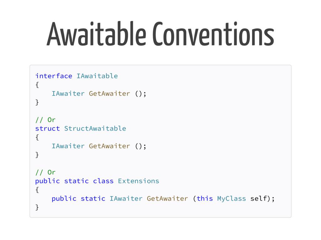 Awaitable Conventions interface IAwaitable { IA...