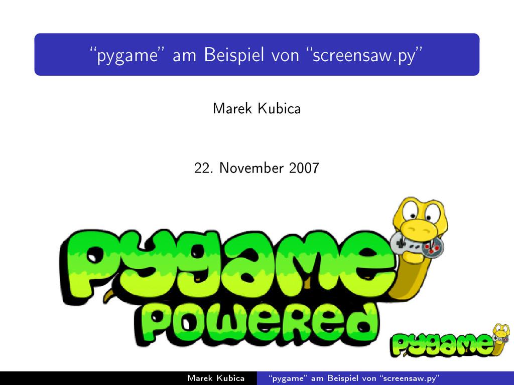 pygame am Beispiel von screensaw.py Marek K...