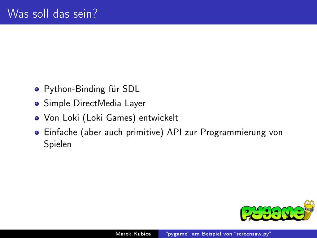 Was soll das sein? Python-Binding für SDL Simpl...
