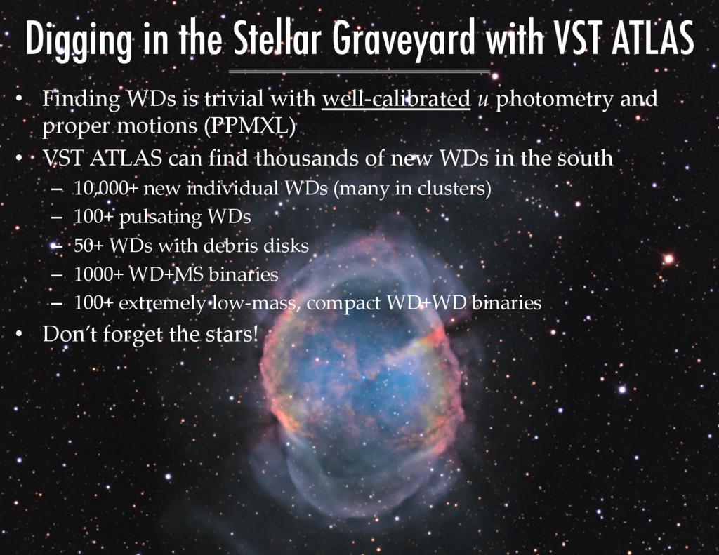 Digging in the Stellar Graveyard with VST ATLAS...