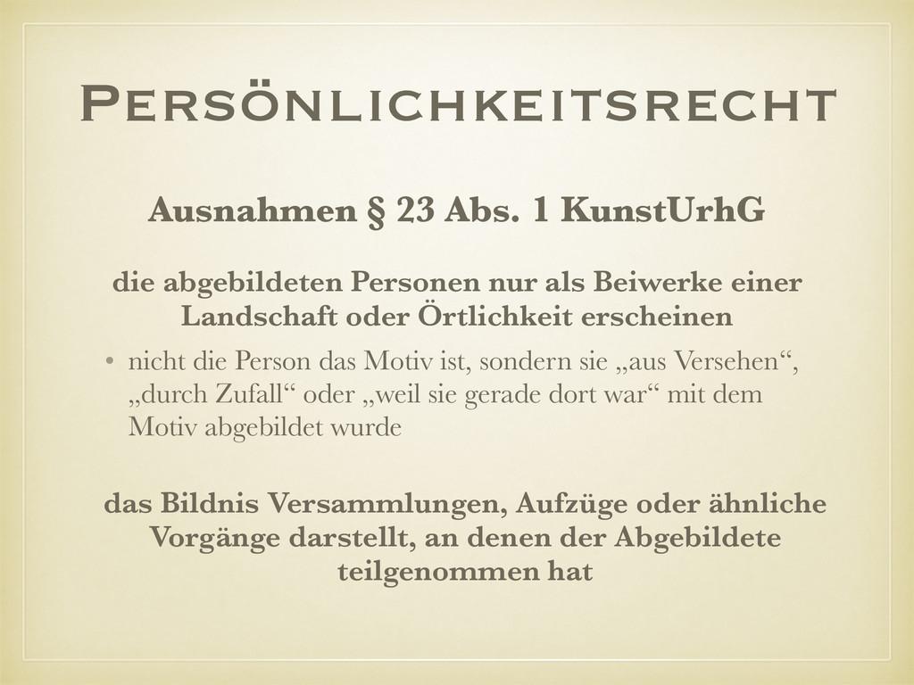 Persönlichkeitsrecht Ausnahmen § 23 Abs. 1 Kuns...