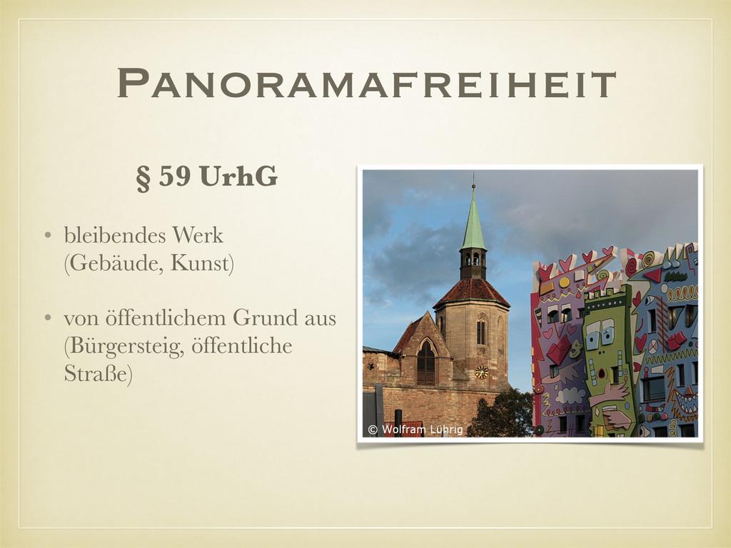 Panoramafreiheit § 59 UrhG • bleibendes Werk (...