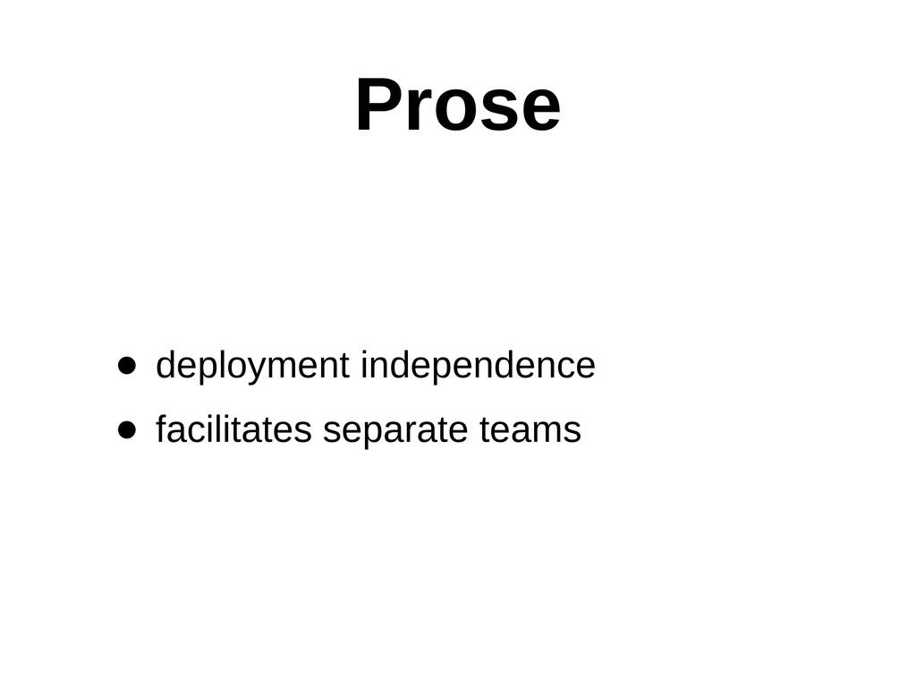Prose • deployment independence • facilitates ...