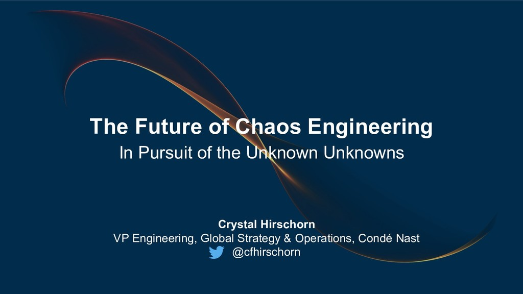 The Future of Chaos Engineering In Pursuit of t...