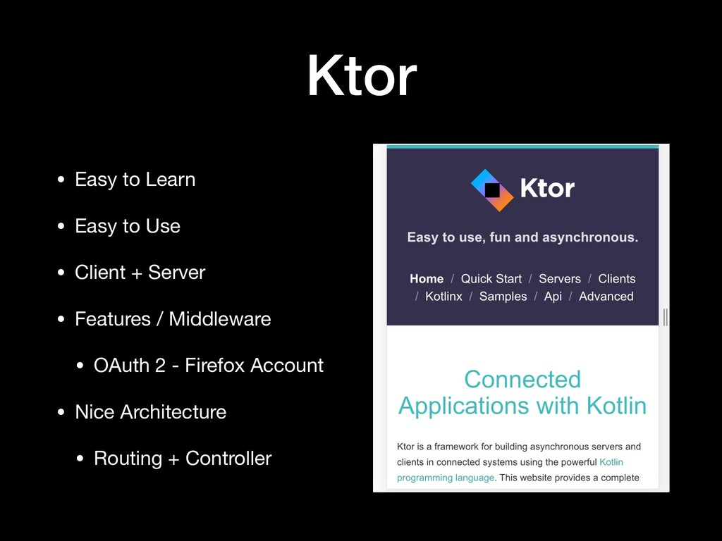 Ktor • Easy to Learn  • Easy to Use  • Client +...