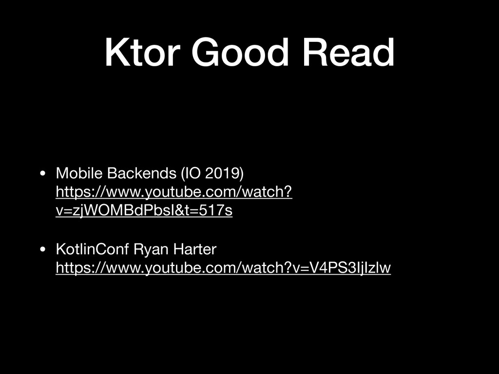 Ktor Good Read • Mobile Backends (IO 2019)
