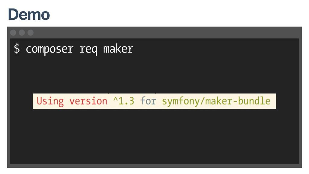 $ composer req maker Demo