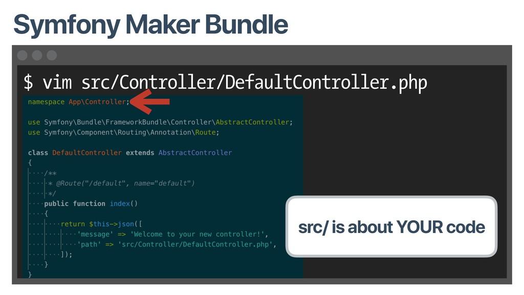 $ vim src/Controller/DefaultController.php Symf...