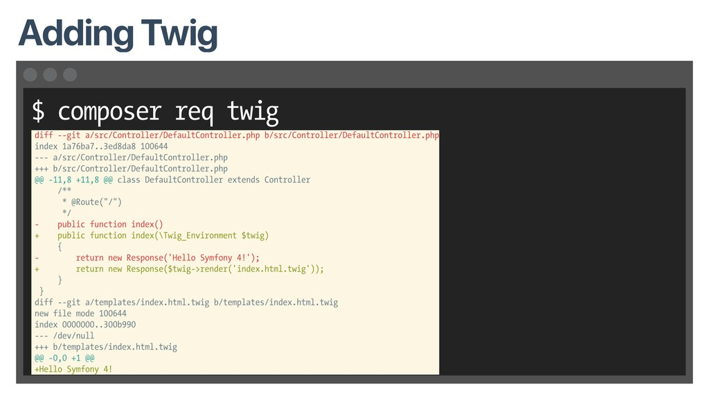 $ composer req twig Adding Twig