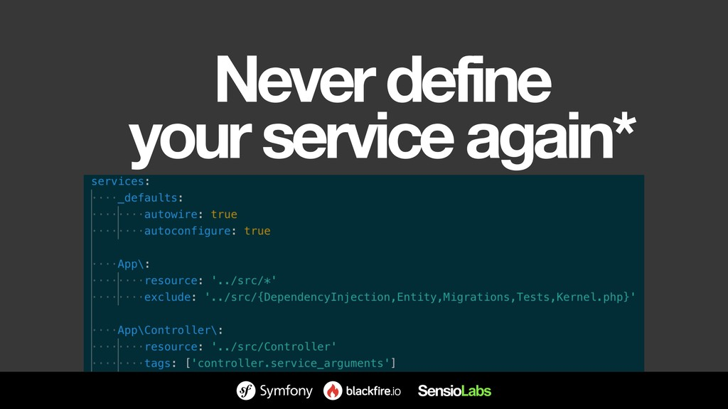 Never define your service again*
