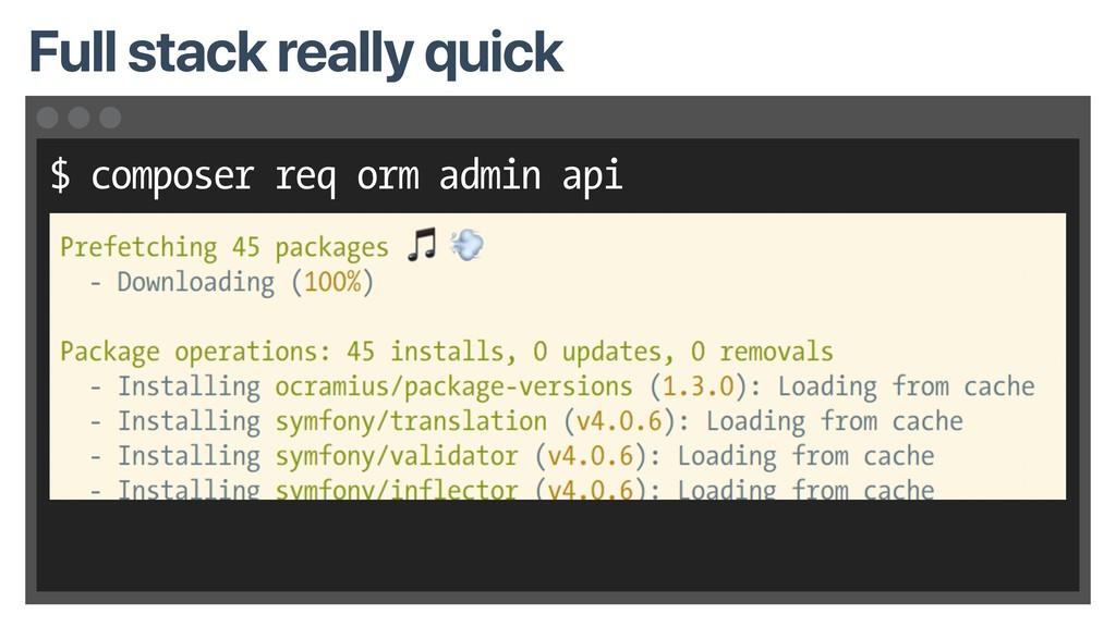 $ composer req orm admin api Full stack really ...