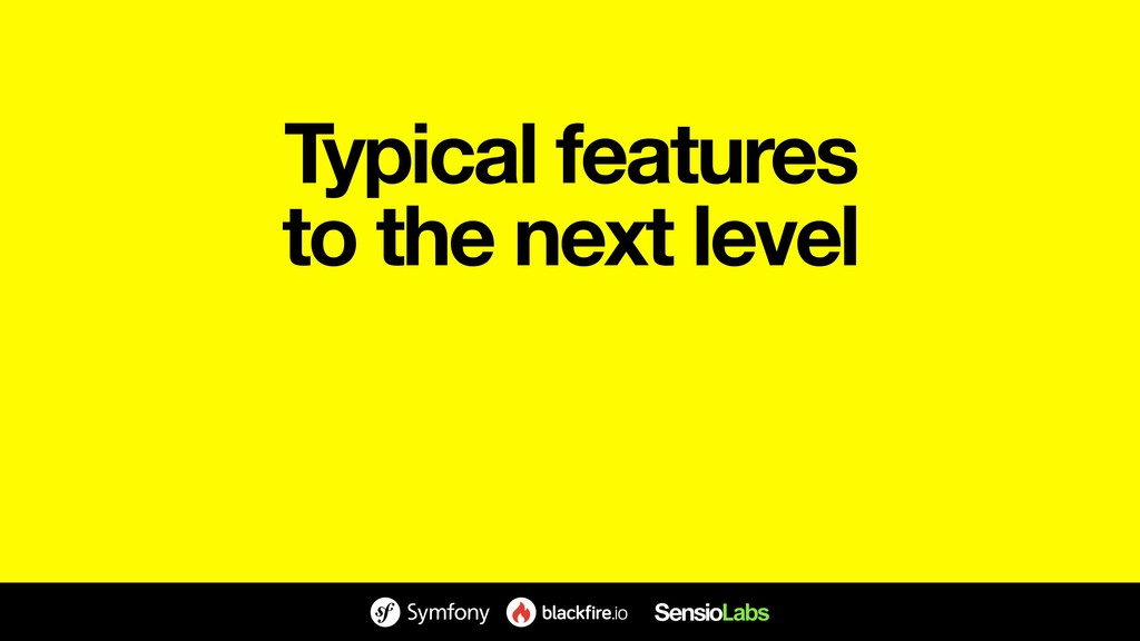 Typical features to the next level