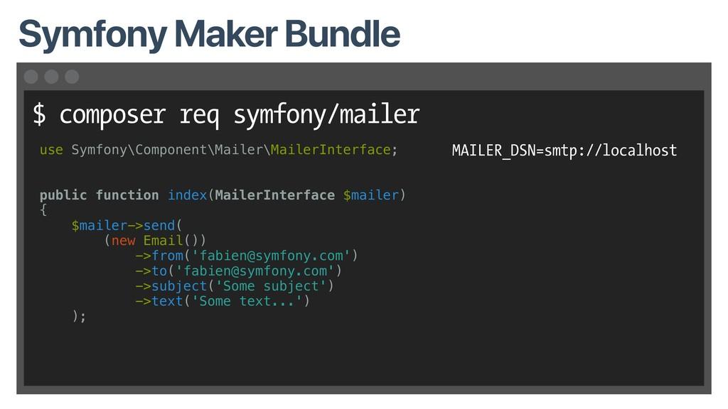 $ composer req symfony/mailer Symfony Maker Bun...