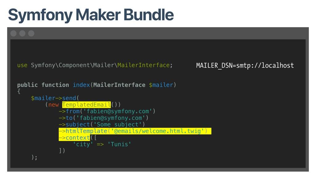 Symfony Maker Bundle use Symfony\Component\Mail...
