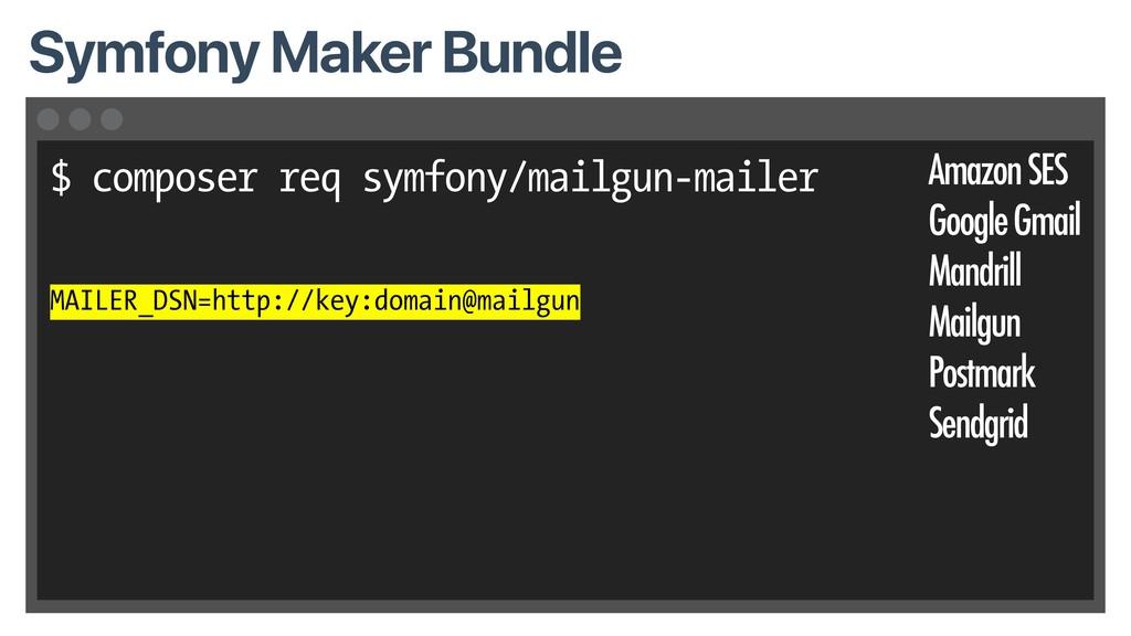 $ composer req symfony/mailgun-mailer MAILER_DS...