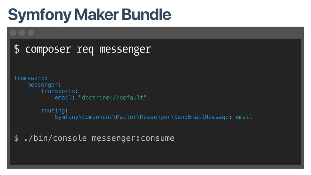 $ composer req messenger framework: messenger: ...