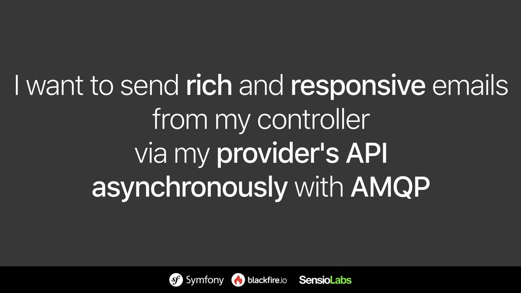 I want to send rich and responsive emails from...