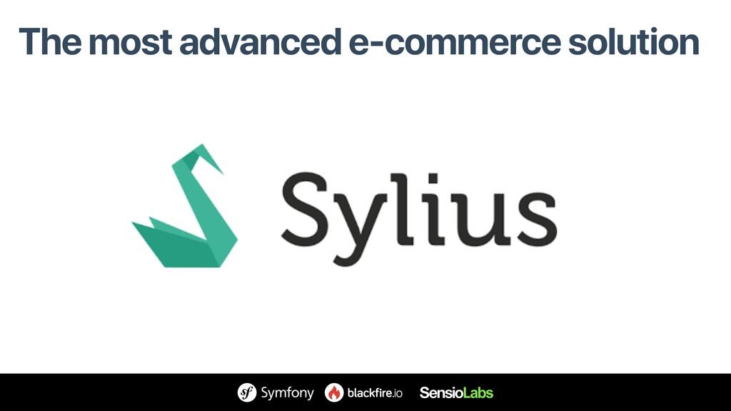The most advanced e-commerce solution