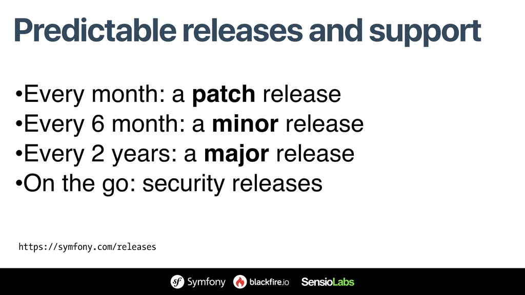 Predictable releases and support https://symfon...