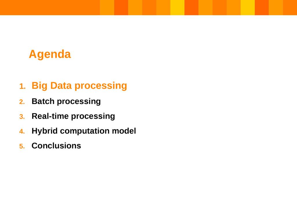 1. Big Data processing 2. Batch processing 3. R...