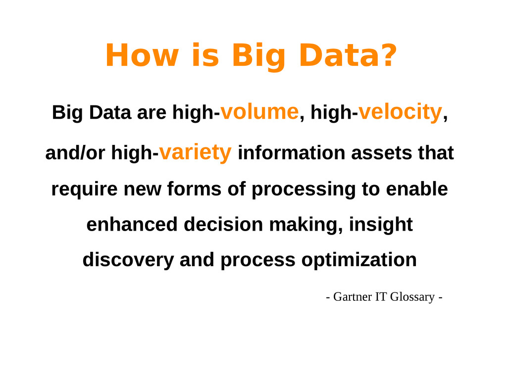 Big Data are high-volume, high-velocity, and/or...