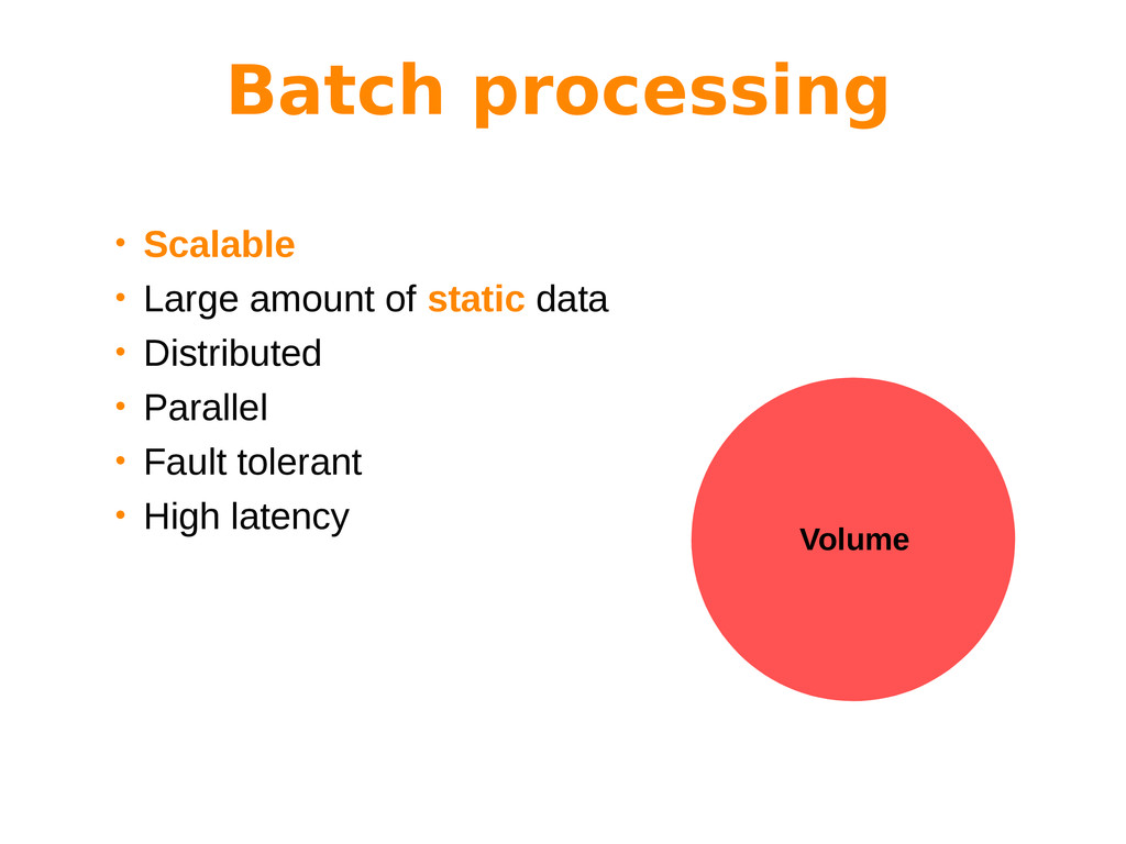 • Scalable • Large amount of static data • Dist...