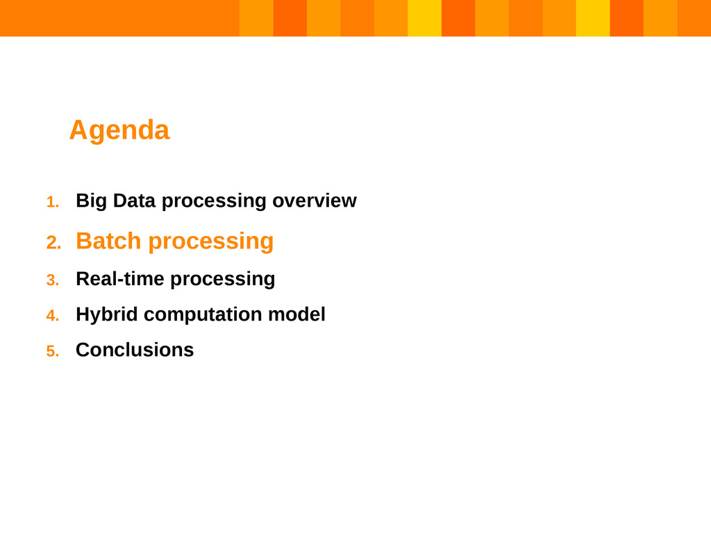 1. Big Data processing overview 2. Batch proces...