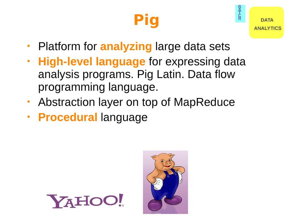 • Platform for analyzing large data sets • High...