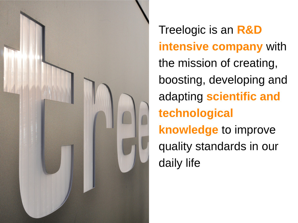 Treelogic is an R&D intensive company with the ...