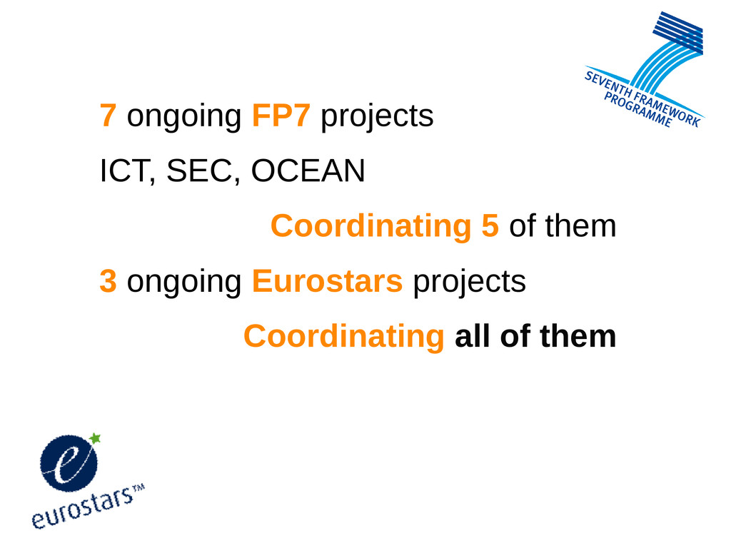 7 ongoing FP7 projects ICT, SEC, OCEAN Coordina...