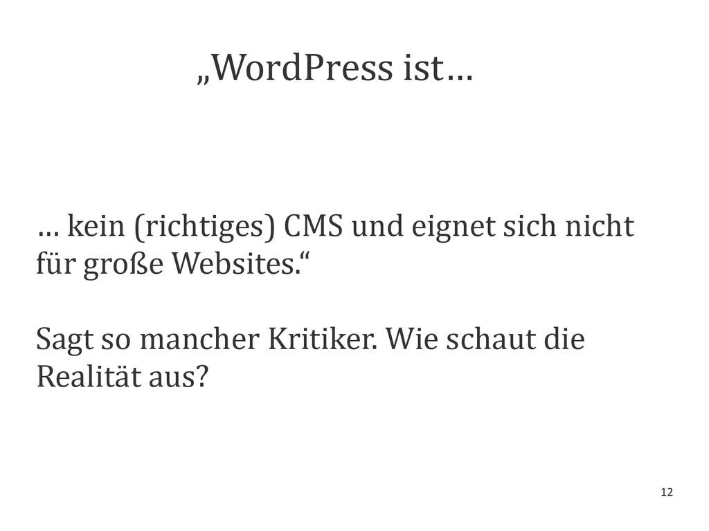 """12 """"WordPress ist… … kein (richtiges) CMS und e..."""