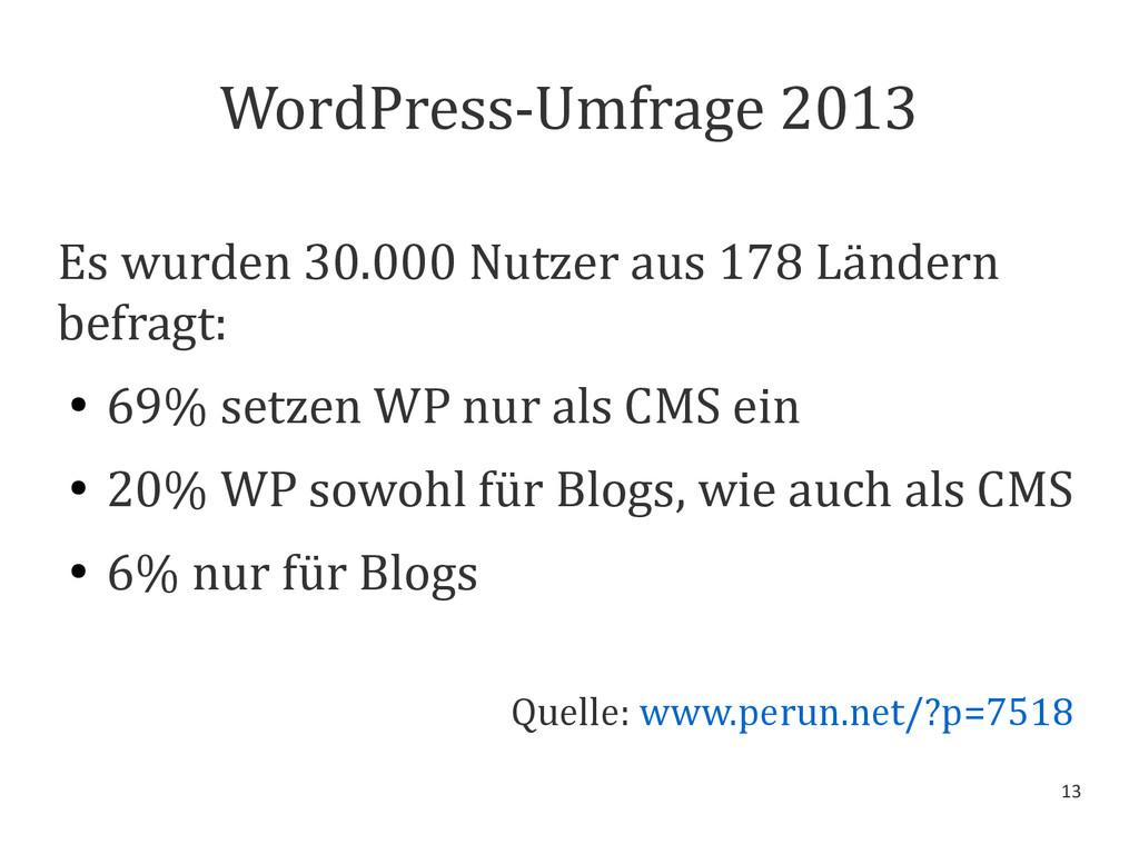 13 WordPress-Umfrage 2013 Es wurden 30.000 Nutz...