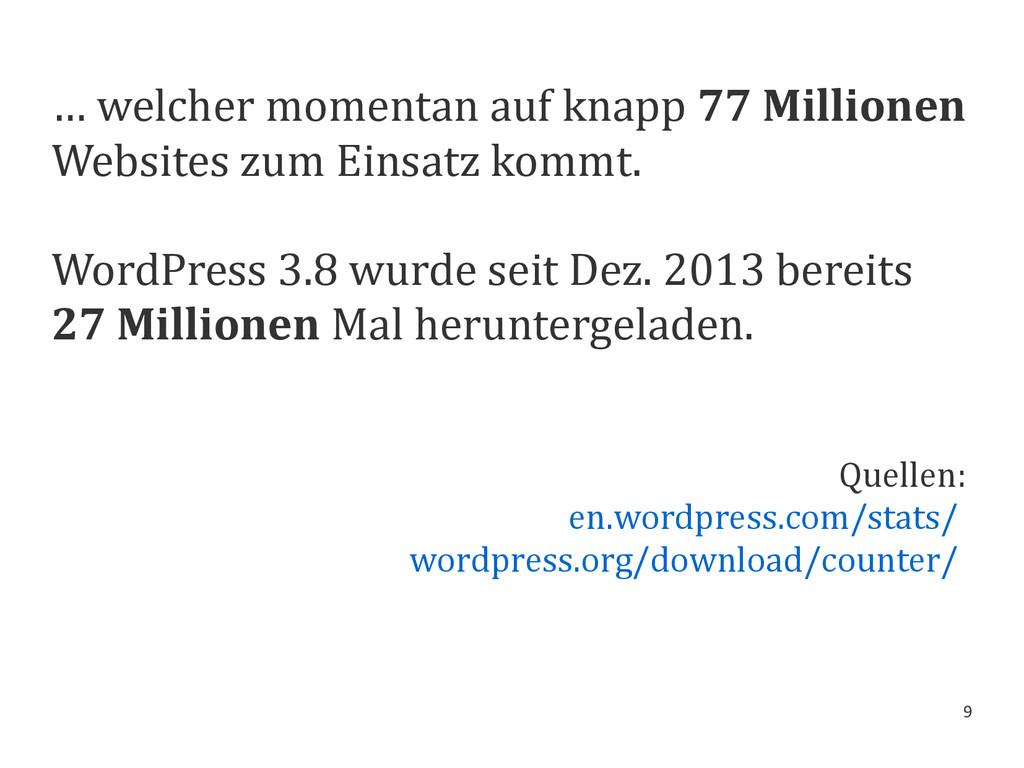 9 … welcher momentan auf knapp 77 Millionen Web...