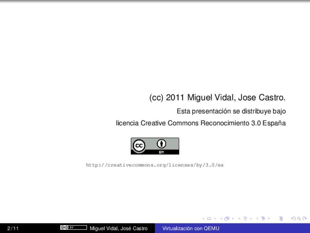 (cc) 2011 Miguel Vidal, Jose Castro. Esta prese...