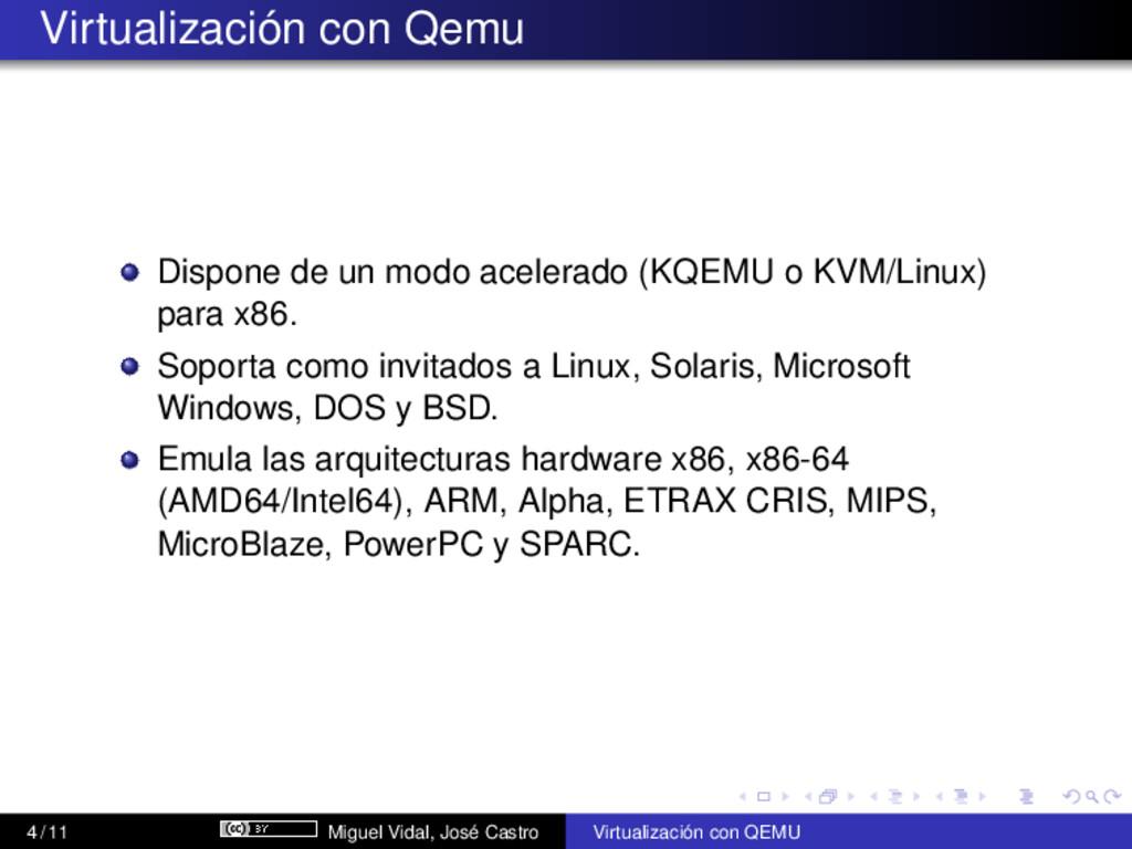 Virtualización con Qemu Dispone de un modo acel...