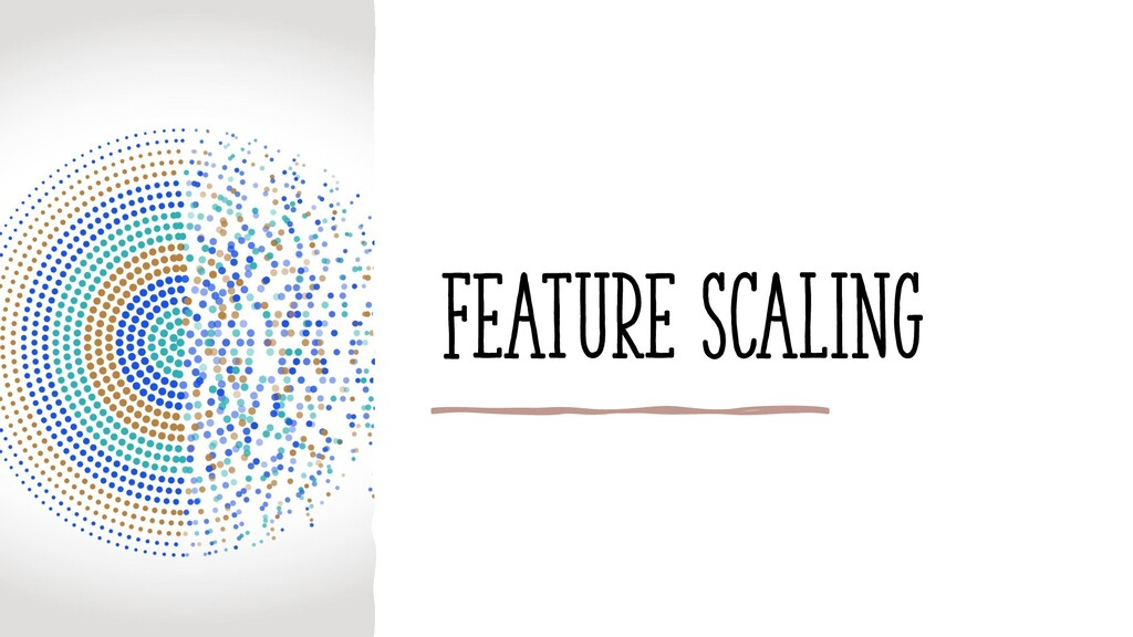 Feature scaling