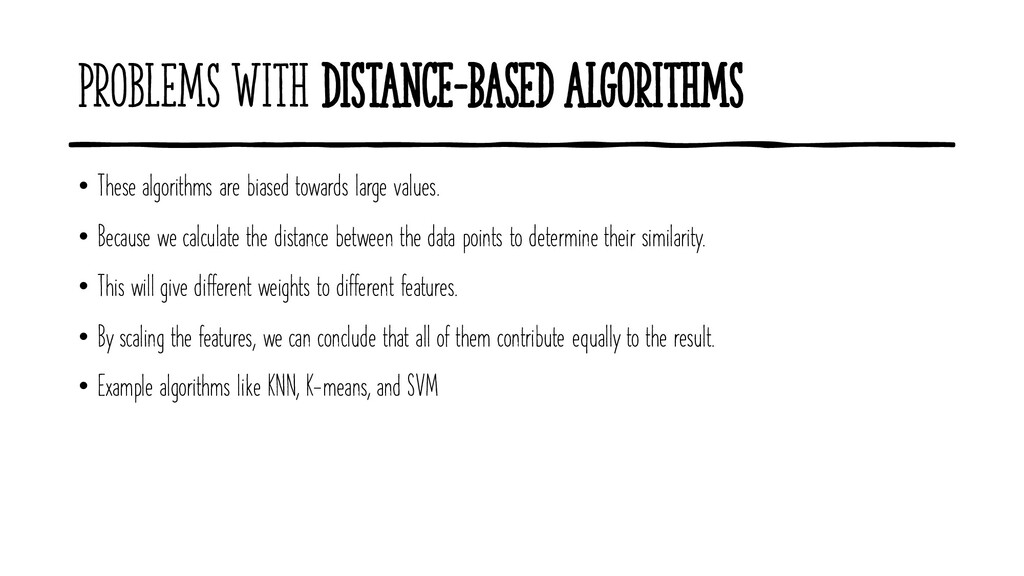 Problems with Distance-Based Algorithms • These...