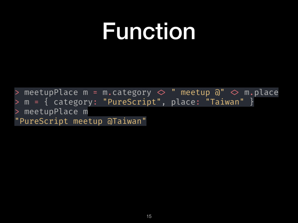 "Function > meetupPlace m = m.category <> "" meet..."