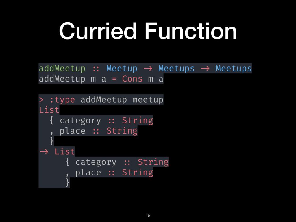 Curried Function addMeetup :: Meetup -> Meetups...