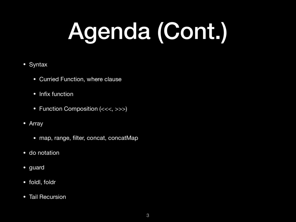 Agenda (Cont.) • Syntax  • Curried Function, wh...